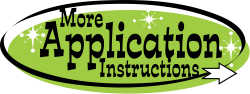 Get More Application Instructions